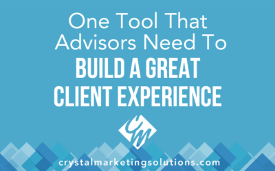 One Tool That Financial Advisors Need To Build a Great Client Experience