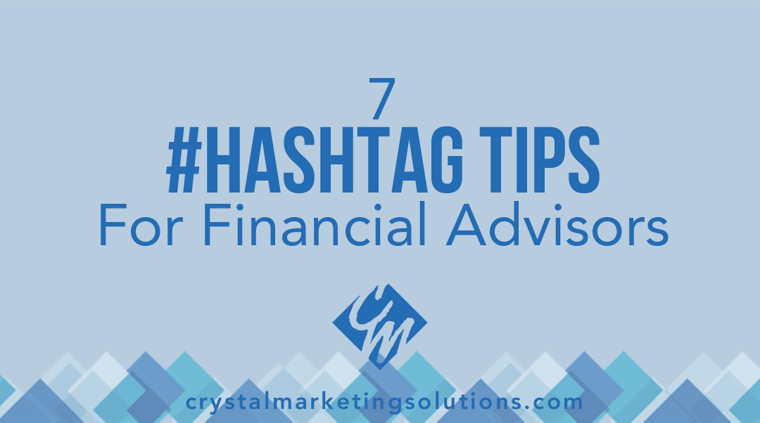 7 #Hashtag Tips for Financial Advisors