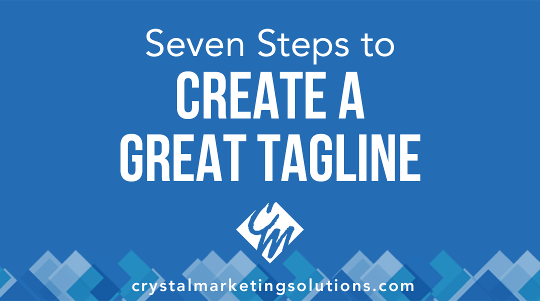 Seven Steps to Create a Great Tagline
