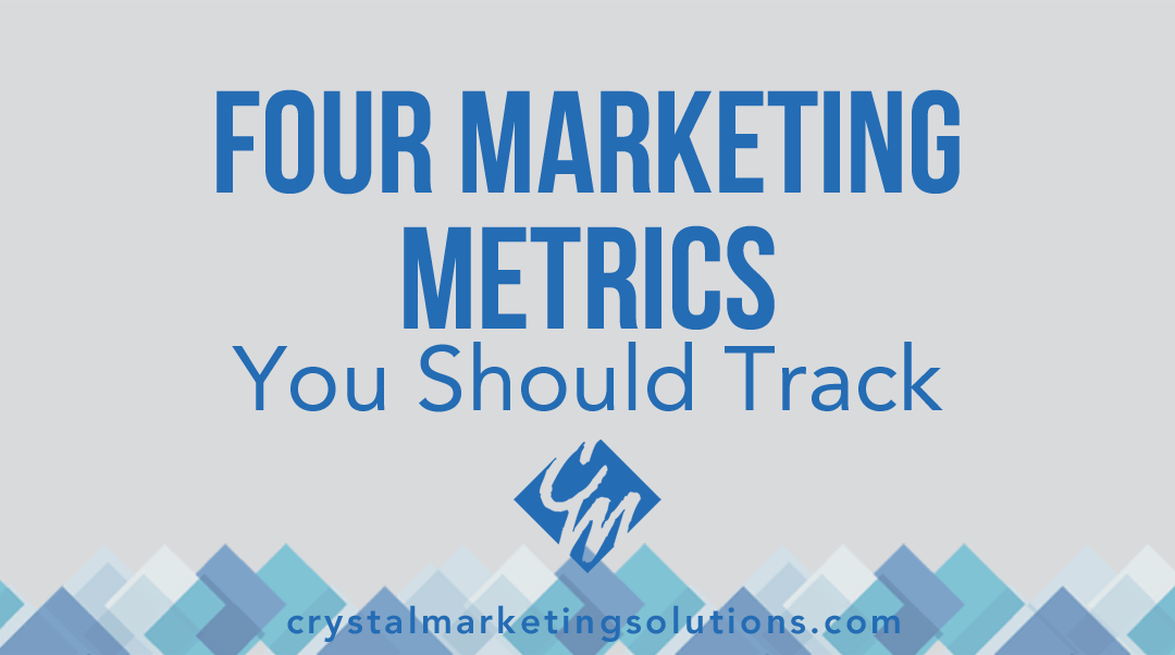 Four Marketing Metrics You Should Track
