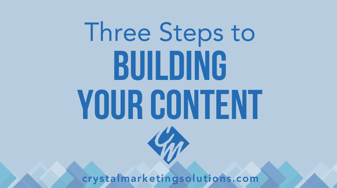 Three Steps to Building Your Content
