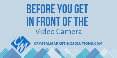 Before You Get in Front of the Video Camera