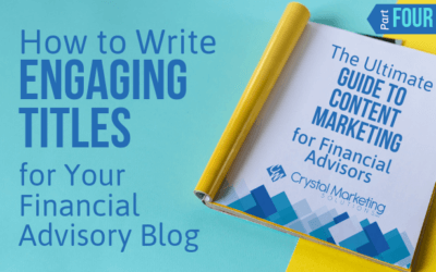 How to Write Engaging Titles for Your Financial Advisory Blog