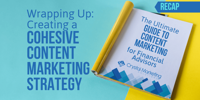 Wrapping Up: Creating a Cohesive Content Marketing Strategy