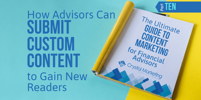How Advisors Can Submit Custom Content to Gain New Readers