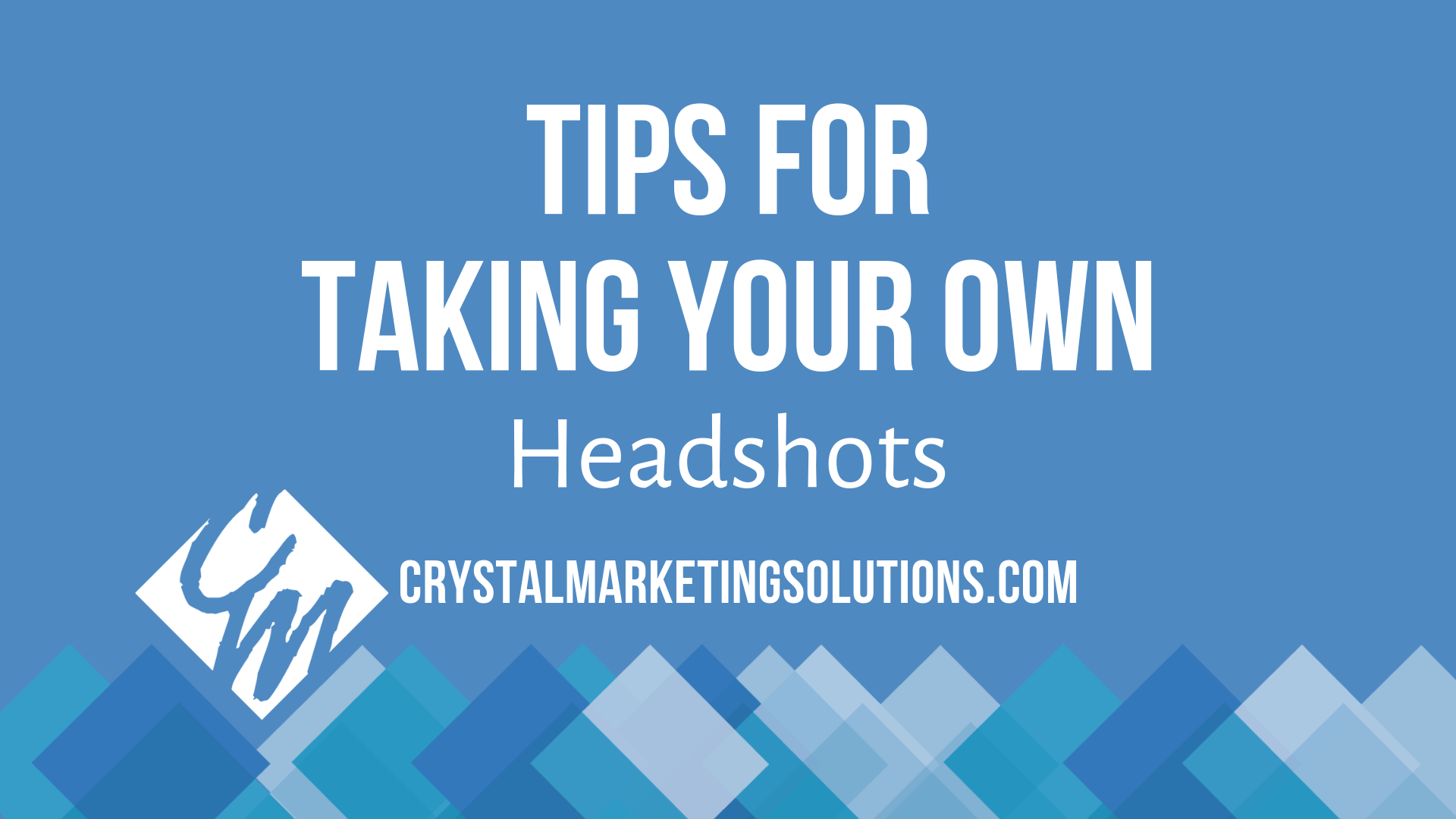 Tips for Taking Your Own Headshots